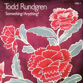 Todd Rundgren - Something / Anything