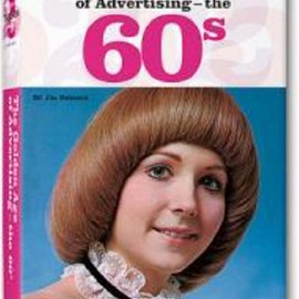 Jim Heimann - The Golden Age of Advertising: The 60s