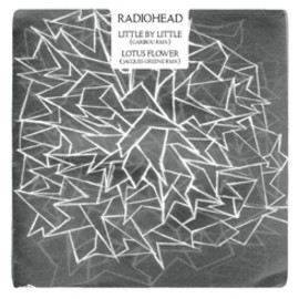 Radiohead - Little By Little (Caribou RMX) /Lotus Flower (Jacques Greene RMX) アナログ盤