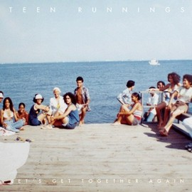 Teen Runnings - Let's Get Together Again