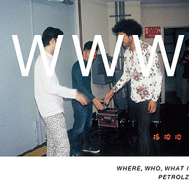 Various Artists - WHERE, WHO, WHAT IS PETROLZ? (完全生産限定盤)