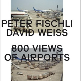 Peter Fischli & David Weiss - Peter Fischli & David Weiss 800 Views of Airports
