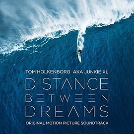 Tom Holkenborg aka Junkie XL - Distance Between Dreams: Original Motion Picture Soundtrack