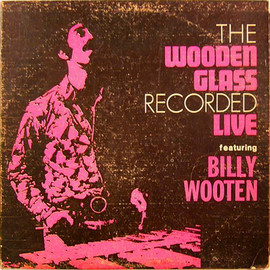 Wooden Glass, The Featuring Billy Wooten - The Wooden Glass Recorded Live