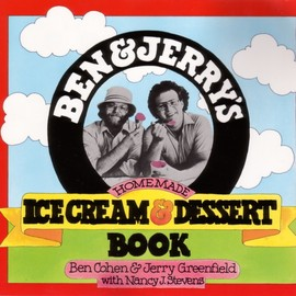 Ben Cohen & Jerry Greenfield with Nancy j.stevens - BEN&JERRY'S HOME MADE ICECREAM & DESSERT BOOK