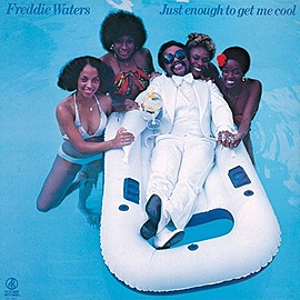 Freddie Waters(フレディ・ウォーターズ) - Just enough to get me cool