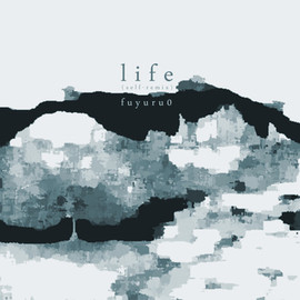 fuyuru0 - life(self-remix)