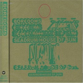 BOREDOMS - SEADRUM/HOUSE OF SUN