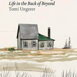 Tomi Ungerer - Far Out isn't Far Enough / Life in the Back of Beyond
