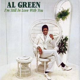 Al Green - I'm Still in Love With You (Dig)