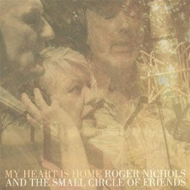 Roger Nichols & The Small Circle Of Friends - My Heart is Home