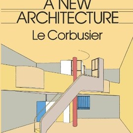 Le Corbusier - Towards a New Architecture