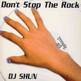 DJ SHUN - DONT STOP THE ROCK