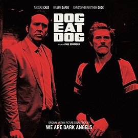 We Are Dark Angels - Dog Eat Dog: Original Motion Picture Soundtrack