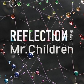Mr.Children - REFLECTION {Naked}