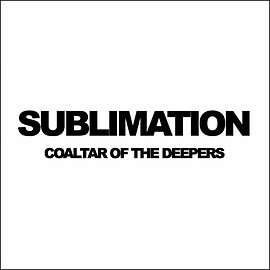 Coaltar of the Deepers - Sublimation
