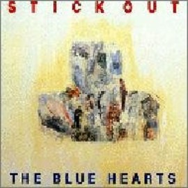 THE BLUE HEARTS - STICK OUT