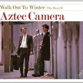 Aztec Camera - Walk Out to Winter: Best of