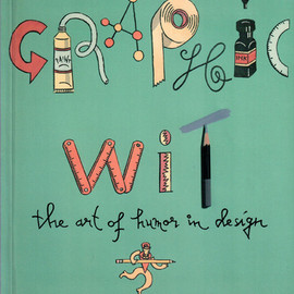 Steven Heller - Graphic Wit: The Art of Humor in Design