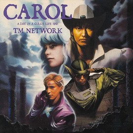 TM NETWORK - CAROL ‐A DAY IN A GIRL'S LIFE 1991‐