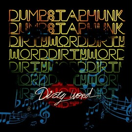 Dumpstaphunk - Dirty Word