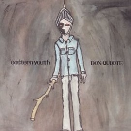 eastern youth - DON QUIJOTE