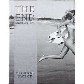 Michael Dweck (写真) マイケル・デウィック - The End: Montauk, N.Y. (10th Anniversary Expanded Edition)