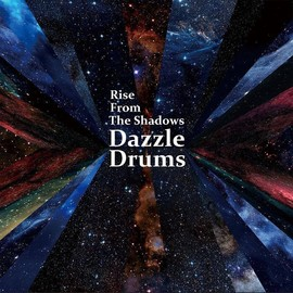 Dazzle Drums - Rise From The Shadows