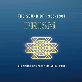 PRISM - THE SOUND OF 1985-1987