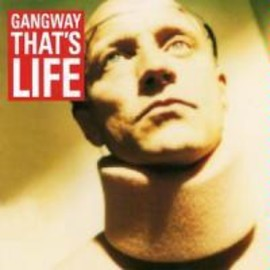 Gangway - That's Life