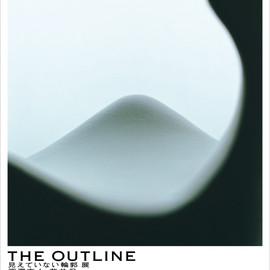 21_21 DESIGN SIGHT - 「THE OUTLINE 見えていない輪郭」展