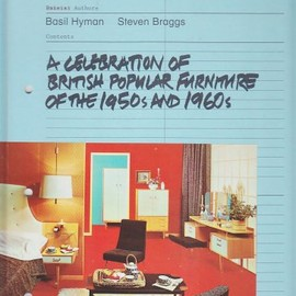 Basil Hyman, Steven Braggs - The G-Plan Revolution: A Celebration of British Popular Furniture of the 1950s and 1960s