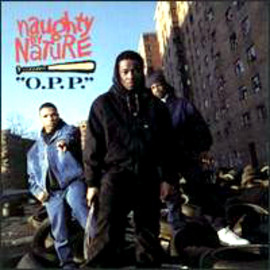 NAUGHTY BY NATURE - O.P.P. / Tommy Boy