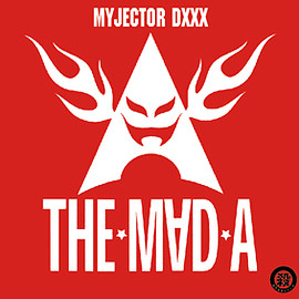 THE M∀D A (ザ・マッドエース) - MYJECTOR DXXX