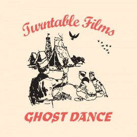 TURNTABLE FILMS - GHOST DANCE