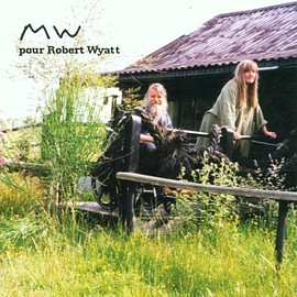 Robert Wyatt - Tribute in Poly Sons: Mw Pour Robert
