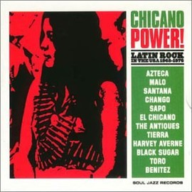 Various Artists - Chicano Power! Latin Rock In The USA 1968-1976