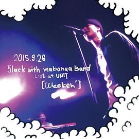 5lack - 2015.9.26 5lack with mabanua Band.LIVE@UNIT[Weeken']
