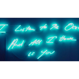 Tracey Emin - I Listen to the Ocean and all I Hear is You