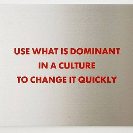 JENNY HOLZER - ''Use What is Dominant (From the Survival Series) '' 1983