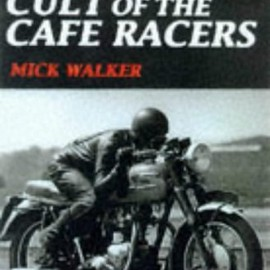 Mick Walker - The Cult of the Cafe Racer