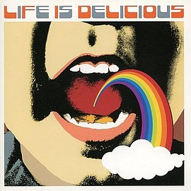 Various Artists - LIFE IS DELICIOUS
