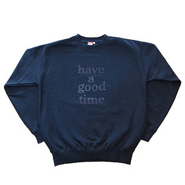 have a good time - crew neck