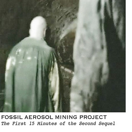 Fossil Aerosol Mining Project - The First Fifteen Minutes Of The Second Sequel