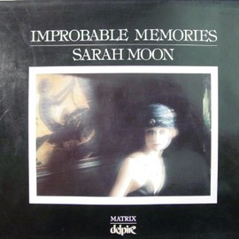 Sarah Moon - Improbable Memories