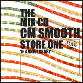 """CM Smooth - THE MIX CD """"STORE One 1st Anniversary"""" mixed by CM Smooth"""