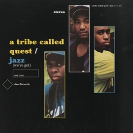 A Tribe Called Quest - Jazz (We've Got) / Jive