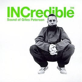 Gilles Peterson - INCredible