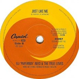 """Eli """"Paperboy"""" Reed And The True Loves - Come And Get It / Just Like Me"""