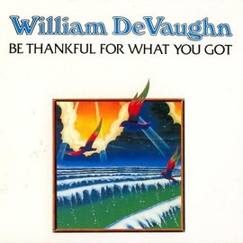 William DeVaughn - Be Thankful For What You Got
